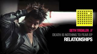 Seth Troxler - Relationship ( Spectral Sound )