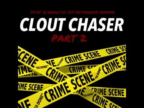 Clout Chaser Part 2 - Pyt Ny, Flyy The Producer, Mvntana & DJ Smallz 732