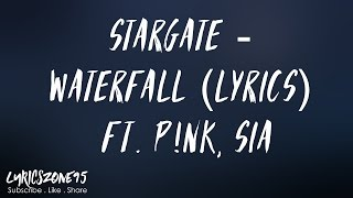Stargate - Waterfall (Lyrics) ft. P!nk, Sia