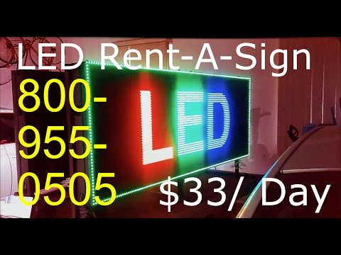 LED Rent A Sign $33 per day 800 955 0505 NATIONWIDE