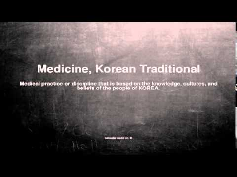 Medical vocabulary: What does Medicine, Korean Traditional mean