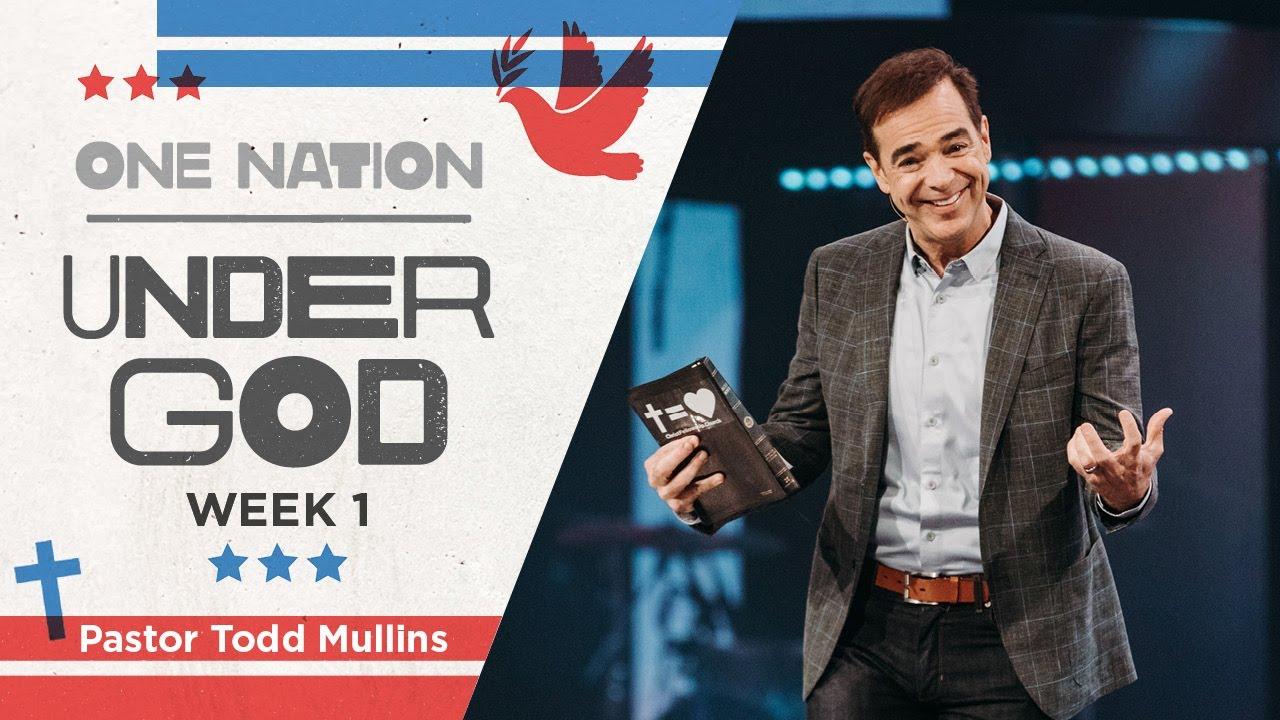 One Nation Under God | Week 1 | Pastor Todd Mullins