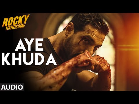 AYE KHUDA Duet Full Song Audio  ROCKY HANDSOME  John Abraham, Shruti Haasan  TSeries