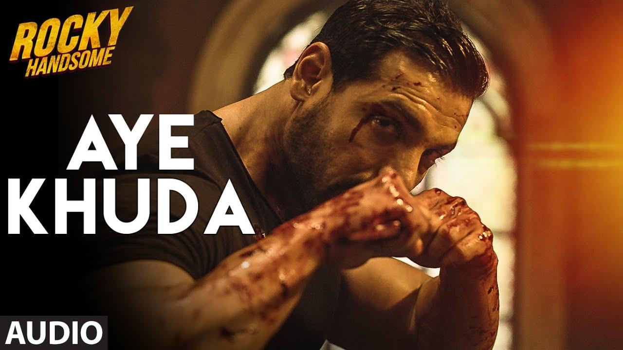 Download AYE KHUDA (Duet) Full Song (Audio)   ROCKY HANDSOME   John Abraham, Shruti Haasan   T-Series