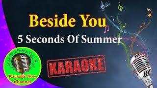 [Karaoke] Beside You- 5 Seconds Of Summer- Karaoke Now