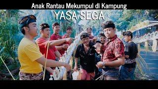 Yasa Sega - Anak Rantau Mekumpul Di Kampung (Official Video Klip Musik)