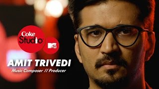 Amit Trivedi - Coke Studio @ MTV Season 4