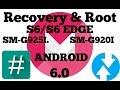 Root y recovery a SM-G925I & SM-G920I con android 6.0 s6. S6 edge