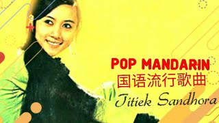 Pop Mandarin TITIEK SANDHORA