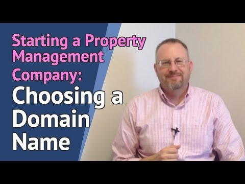 Starting a Property Management Company: Choosing a Domain Name