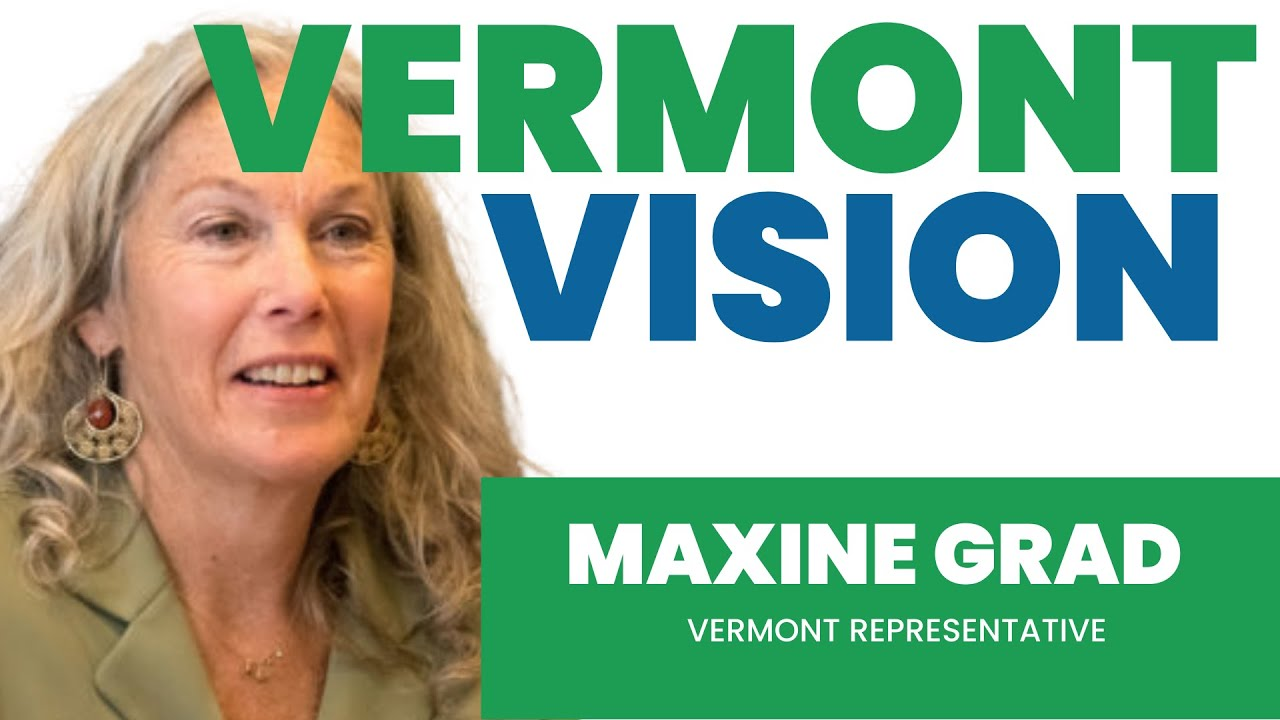 MAXINE GRAD - Vermont State Representative / Chair, House Judiciary Committee