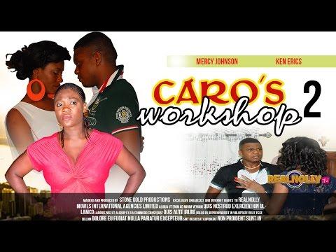 Caro's Workshop 2 - 2014 Latest Nigerian/Nollywood Movies