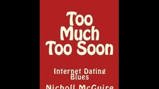 Dating Advice - Too Much Too Soon Internet Dating Blues - dating tips