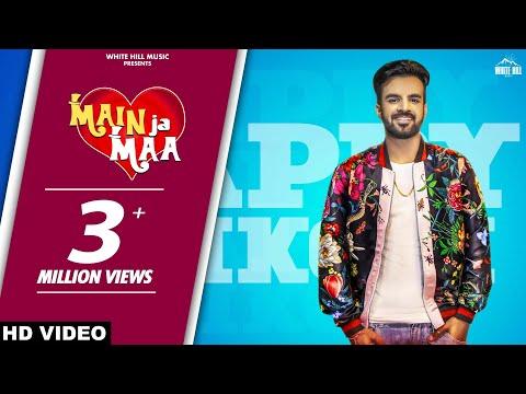 Main Ja Maa (Full Song) Happy Raikoti | Oshin Brar | New Punjabi Song 2018 | White Hill Music