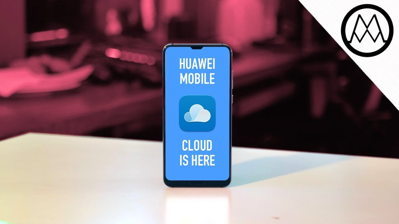 Huawei Mobile Cloud - The Huawei P20 Feature you didn't know about!