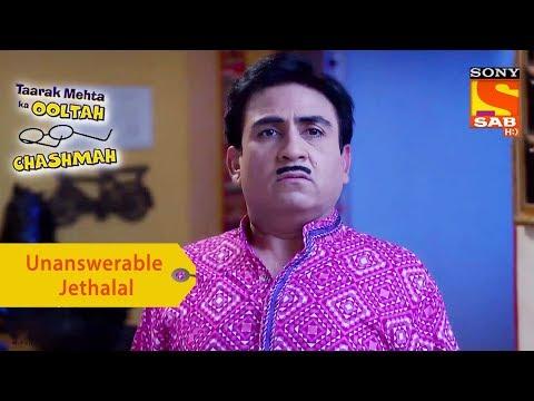 Your Favorite Character | Unanswerable Jethalal | Taarak Mehta Ka Ooltah Chashmah