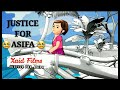 JUSTICE FOR ASIFA.... A tribute to Asifa.... REST IN PEACE ASIFA