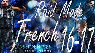 Resident Evil Revelations Raid Mode Trench Stage 16-17 (Co-Op)
