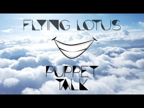 Flying Lotus — Puppet Talk [Extended]