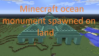 Minecraft ocean monument spawned on land