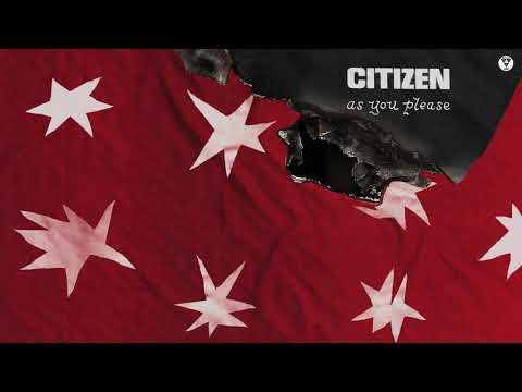 "Citizen - ""As You Please"" (Official Audio)"