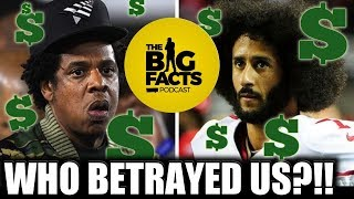 Who's to BLAME? Jay-Z or Colin Kaepernick? Were we BETRAYED!?