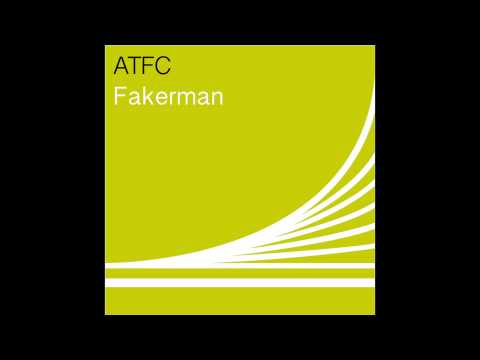 ATFC - Fakerman (Main Mix)
