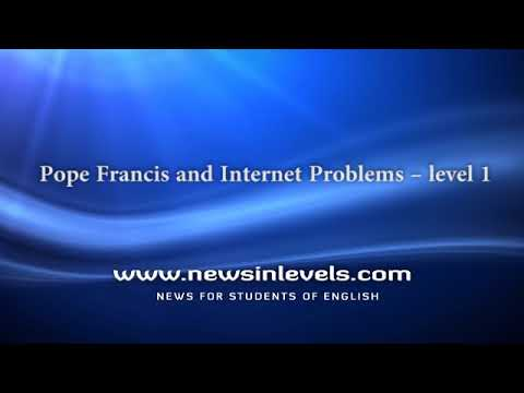 Pope Francis and Internet Problems – level 1