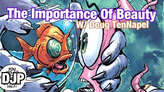 The Importance of Beauty w/ Doug TenNapel