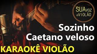 Baixar Sozinho - Caetano Veloso - Karaokê Violão