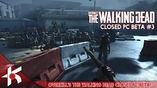 Let's Play Overkill's The Walking Dead [Closed PC Beta #3 NEW MISSIONS]