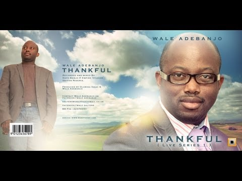 Wale Adebanjo: PRAISE & WORSHIP SONGS IN YORUBA 2013