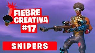 SNIPERS - Fortnite Fiebre Creativa - Episodio 17