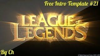 FREE INTRO #21 AE - LEAGUE OF LEGENDS INTRO