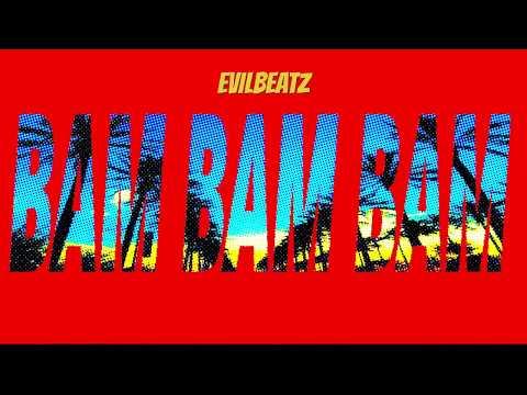 EvilBeatz - BAM BAM BAM