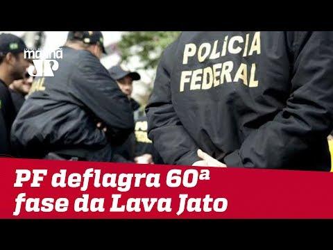 PF deflagra 60ª fase da Operação Lava Jato
