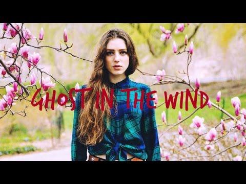 Ghost In The Wind - Birdy [Lyrics]