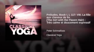 Préludes, Book I, L 117: VIII. La fille aux cheveux de lin (The Girl with the Flaxen Hair) :...