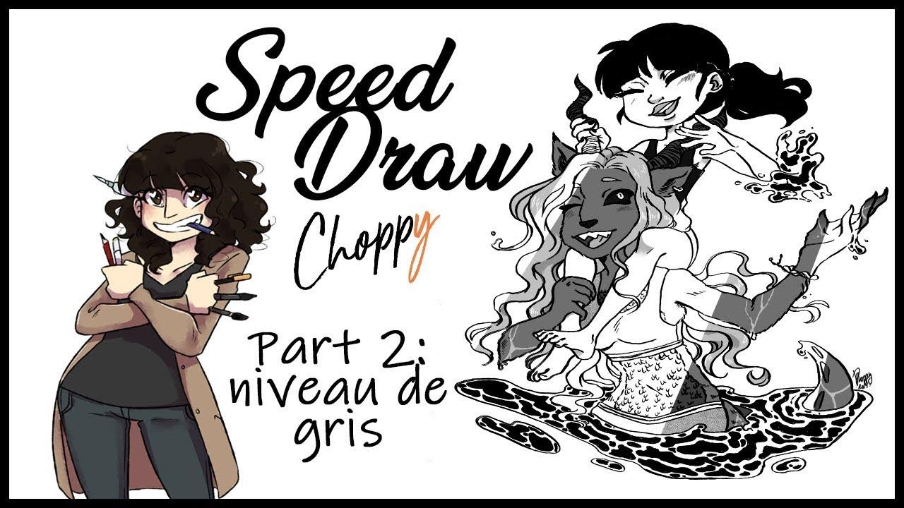SPEED DRAW Part 2 : Niveau de gris