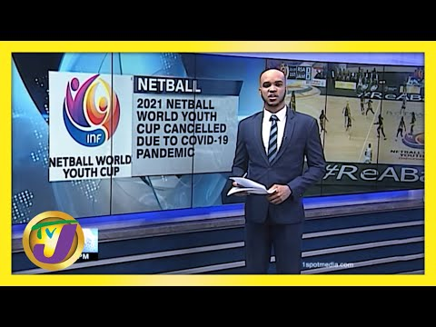 2021 INF Netball World Youth Cup Cancelled | TVJ Sports