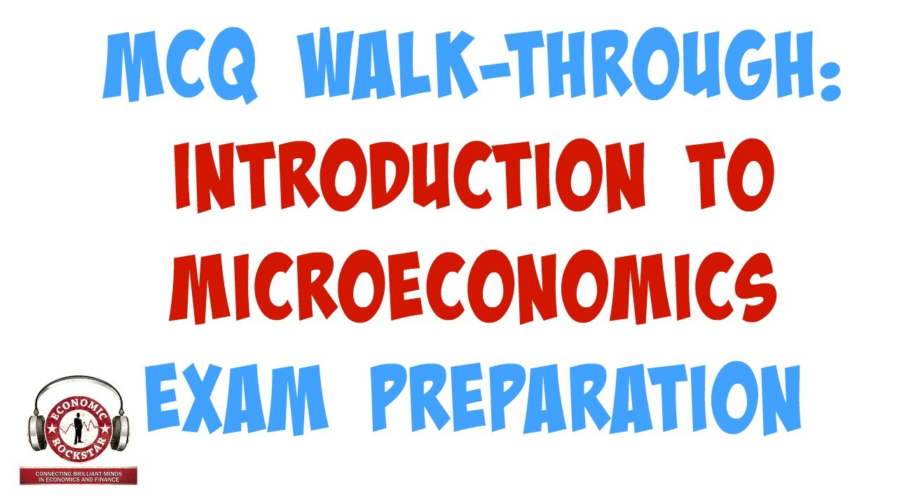 Introduction to Microeconomics: MCQ Walk Through for Exam - YouTube