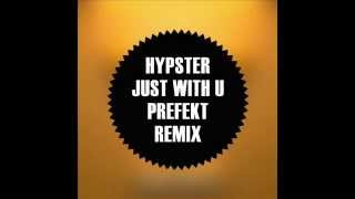 Hypster - Just With U (Prefekt Remix) [Glitch Hop | NOIZE]