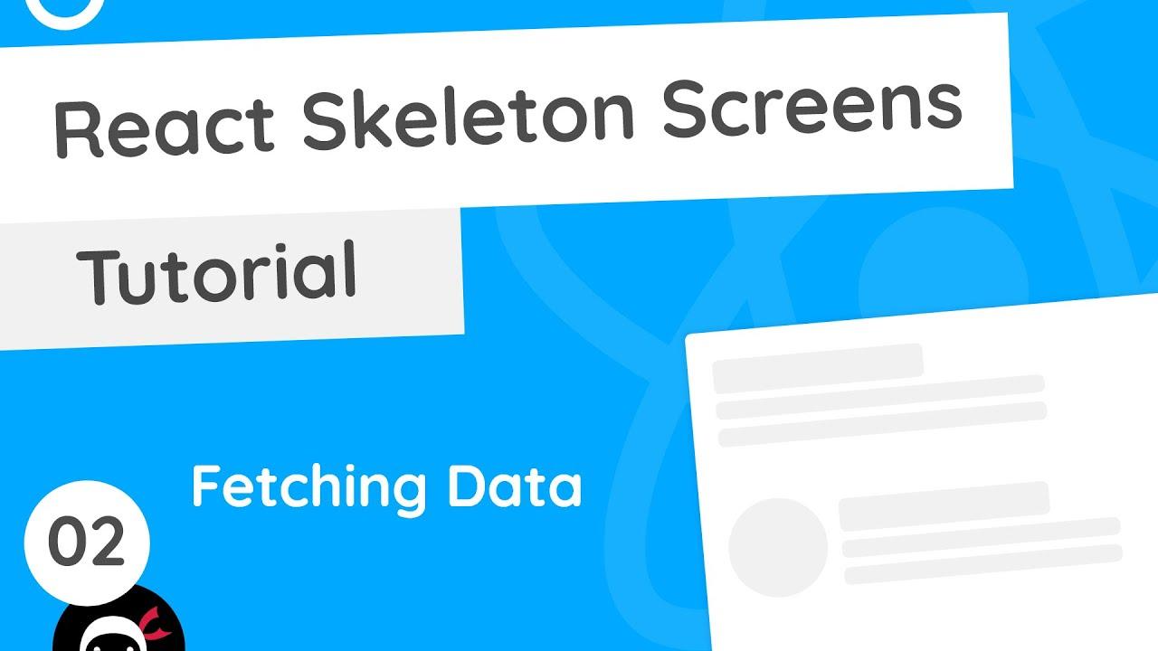 React Skeleton Screen Tutorial - Fetching Data