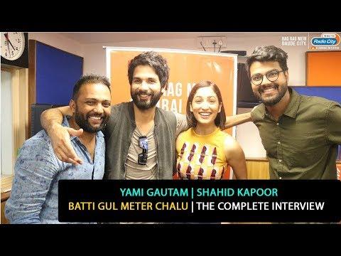 Shahid Kapoor and Yami Gautam   Batti Gul Meter Chalu   The Complete Interview