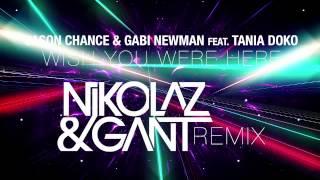 Jason Chance & Gabi Newman feat. Tania Doko - Wish You Were Here Now (Nikolaz & Gant Remix) TEASER