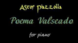 A. Piazzolla - POEMA VALSEADO - piano solo