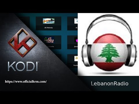 Listen to Lebanese Radio Channels Live On KODI Free Radio LebanonRadio addon