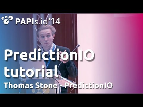 PredictionIO tutorial - Thomas Stone - PAPIs.io '14