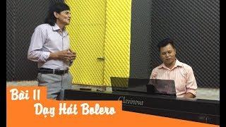 Dạy Hát Bolero - Bài 11