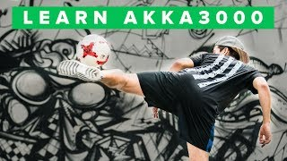 learn the akka 3000 the mother of of all football skills